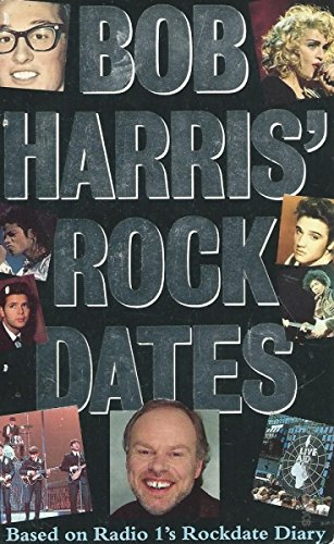 "Bob Harris' Rock Dates: Based on Radio 1's ""The Rockdate Diary"" (0863696910) by Harris, Bob"