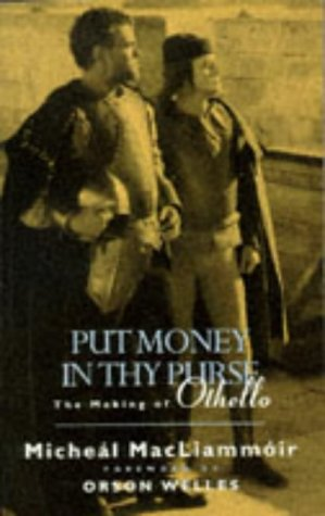 """9780863697296: Put Money in Thy Purse: Filming of Orson Welles' """"Othello"""""""