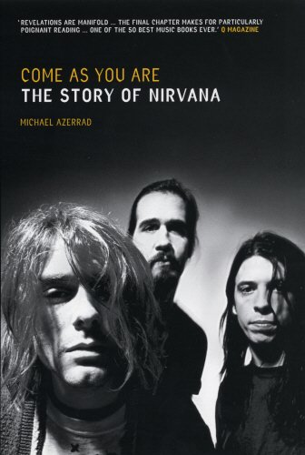 9780863697463: Come As You Are: The Story Of Nirvana