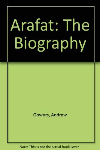 9780863697944: Arafat: The Biography