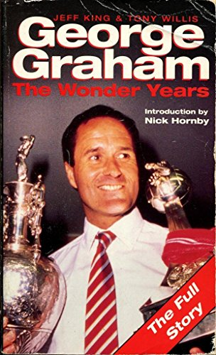9780863698071: George Graham: The Wonder Years
