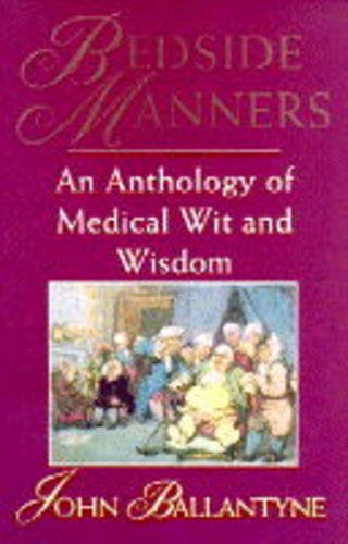 Bedside Manners An Anthology of Medical Wit and Wisdom