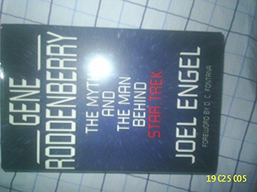 9780863698798: 'GENE RODDENBERRY: THE MYTH AND THE MAN BEHIND ''STAR TREK'''