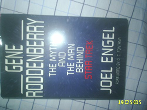 "9780863698798: Gene Roddenberry: The Myth and the Man Behind ""Star Trek"""