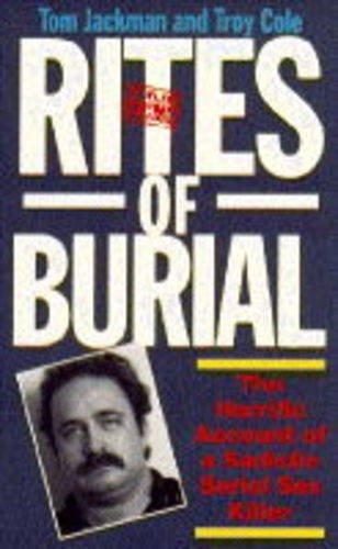9780863699962: Rites of Burial: The Horrific Account of a Sadistic Serial Sex Killer