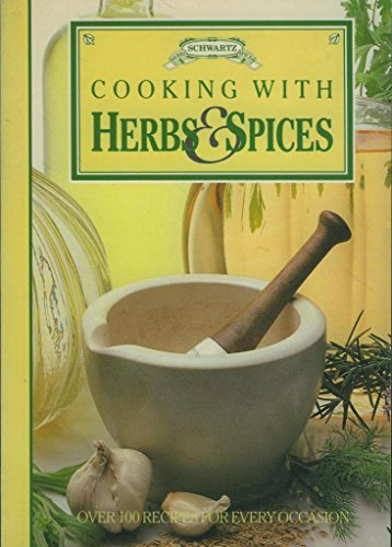 9780863700019: Cooking with Herbs and Spices