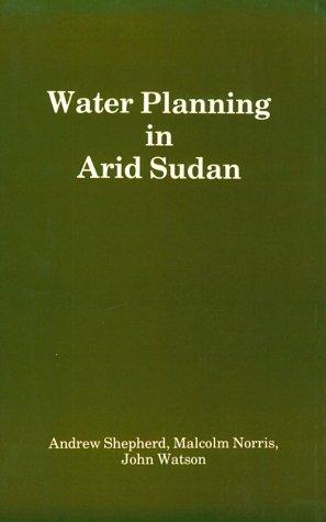 Water Planning in Arid Sudan: Andrew Shepherd, Malcolm