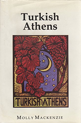 9780863721441: Turkish Athens: The Forgotten Centuries 1456-1832 (Middle East Cultures)