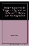 Supply Response In Egyptian Agriculture (St Antony's Middle East Monographs)
