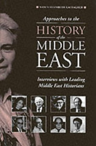 9780863721854: Approaches to the History of the Middle East: Interviews with Leading Middle East Historians