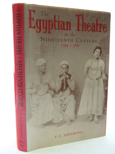 9780863722028: The Egyptian Theatre in the Nineteenth Century: (1799-1882)