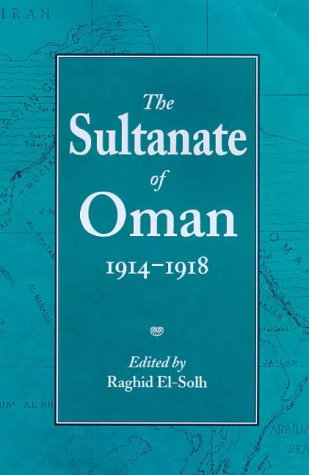 9780863722424: The Sultanate of Oman 1914-1918