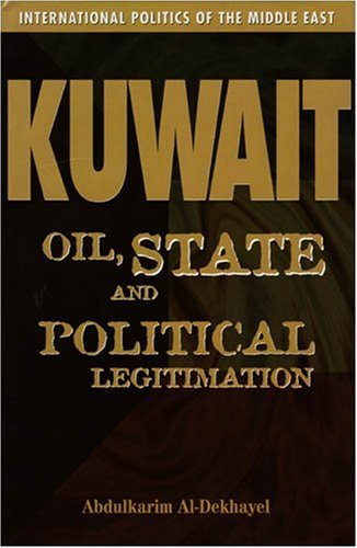 9780863722509: Kuwait: Oil, State, and Political Legitimation