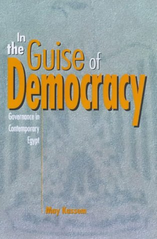 In The Guise Of Democracy: Governance In Contemporary Egypt