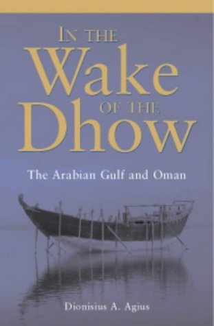 9780863722592: In the Wake of the Dhow: The Arabian Gulf and Oman