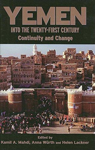 Yemen Into the Twenty-First Century: Continuity and: Mahdi, Kamil A;