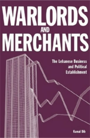 9780863722974: Warlords and Merchants: The Lebanese Business and Political Establishment