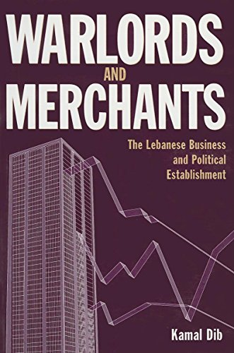 9780863723155: Warlords and Merchants: The Lebanese Business and Political Establishment