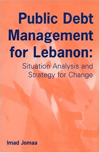 9780863723179: Public Debt Management for Lebanon: Situation Analysis and Strategy for Change