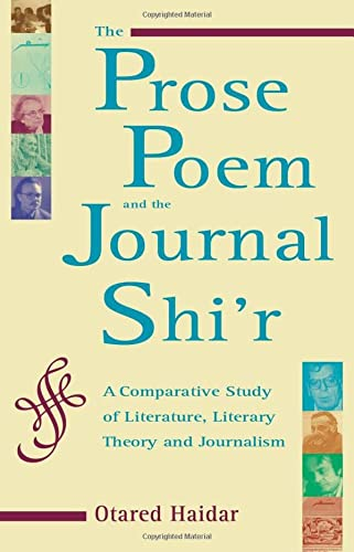 9780863723292: The Prose Poem and the Journal Shi'r: A Comparative Study of Literature, Literary Theory and Journalism