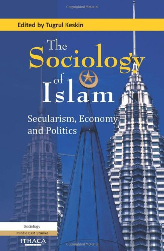 9780863723711: The Sociology of Islam: Secularism, Economy and Politics