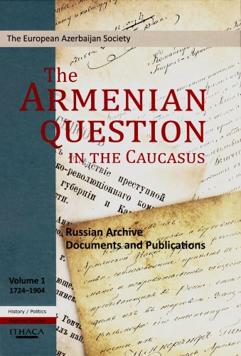 The Armenian Question in the Caucasus: v. 1: Russian Archive Documents and Publications (Hardback):...