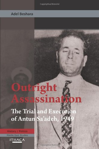 9780863724183: Outright Assassination: The Trial and Execution of Antun Sa'adeh, 1950
