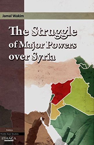 9780863725111: The Struggle of Major Powers Over Syria