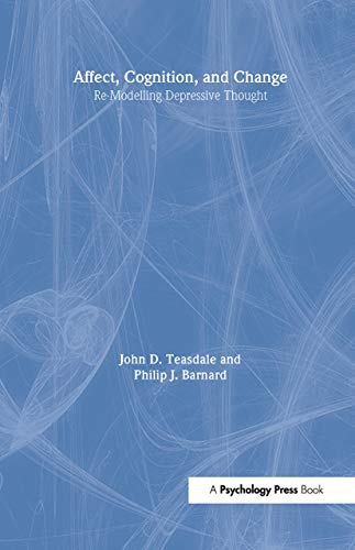 9780863770791: Affect, Cognition and Change: Re-Modelling Depressive Thought (Essays in Cognitive Psychology)