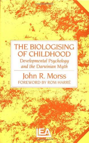 9780863771293: Biologising Of Childhood: Developmental Psychology and the Darwinian Myth