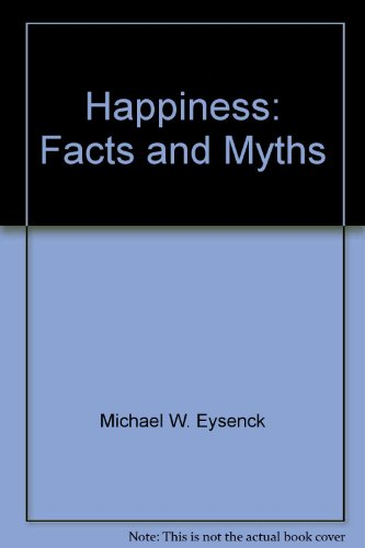 Happiness: Facts and Myths (9780863771347) by Michael W. Eysenck