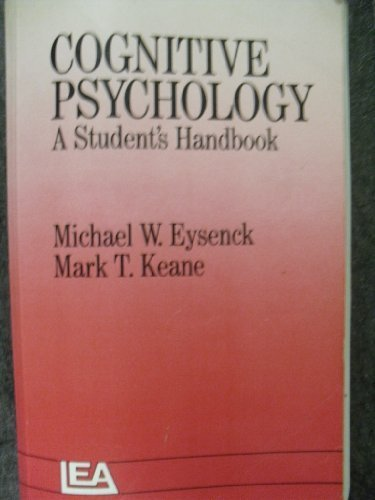 Cognitive Psychology: a Student's Handbook (0863771548) by Michael W. EysencK; Mark T. Keane