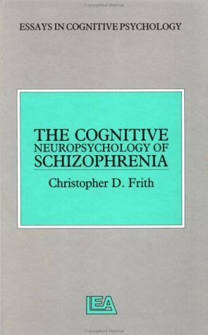 9780863772245: The Cognitive Neuropsychology of Schizophrenia (Essays in Cognitive Psychology)