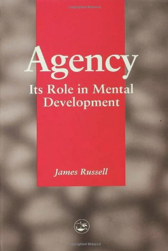 9780863772283: Agency: Its Role In Mental Development (Essays in Environmental Psychology)