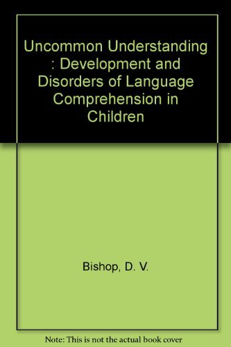 9780863772603: Uncommon Understanding: Development and Disorders of Language Comprehension in Children