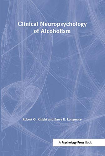 9780863773273: Clinical Neuropsychology of Alcoholism (Brain, Behaviour and Cognition)