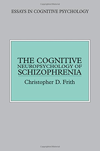 9780863773341: The Cognitive Neuropsychology of Schizophrenia (Essays in Cognitive Psychology)