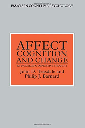 9780863773723: Affect, Cognition and Change: Re-Modelling Depressive Thought (Essays in Cognitive Psychology)