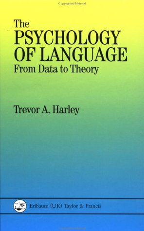 The Psychology of Language: From Data To: Trevor A. Harley