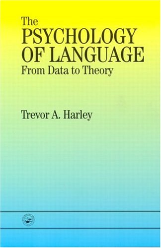 9780863773822: The Psychology of Language: From Data To Theory