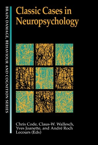 Classic Cases in Neuropsychology (Brain, Behaviour and