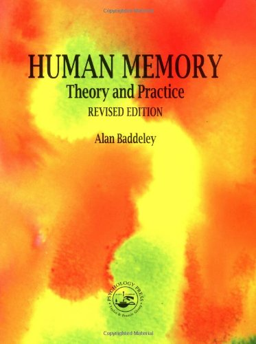 Human Memory: Theory and Practice, Revised Edition: Baddeley, Alan