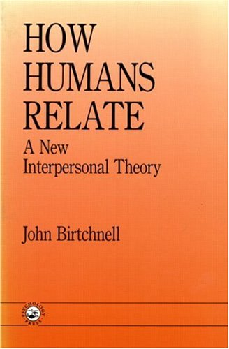 9780863774324: How Humans Relate: A New Interpersonal Theory (Human Evolution, Behavior, and Intelligence)