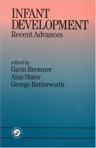 Infant Development: Recent Advances: Bremner, J. Gavin,