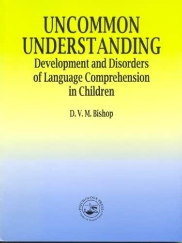 9780863775017: Uncommon Understanding: Development and Disorders of Language Comprehension in Children