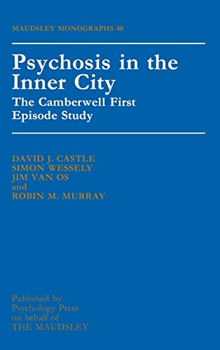 9780863775161: Psychosis in the Inner City: Camberwell First Episode Study (Maudsley Series)