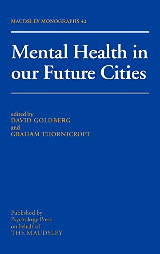 9780863775468: Mental Health In Our Future Cities (Maudsley Monographs)