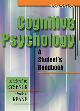 Cognitive Psychology: A Student's Handbook, 4th Edition: Mark T. Keane,