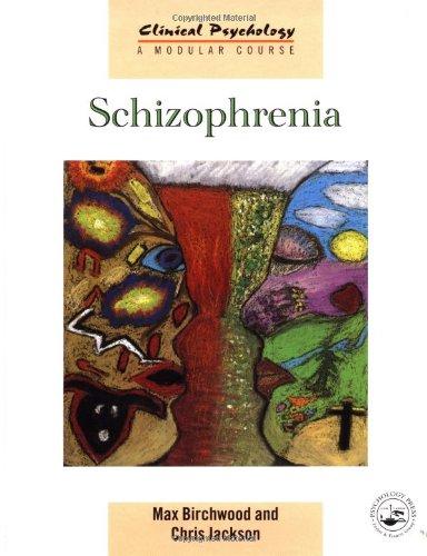 9780863775529: Schizophrenia (Clinical Psychology: A Modular Course)