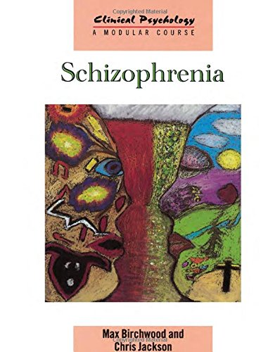 9780863775536: Schizophrenia (Clinical Psychology: A Modular Course)